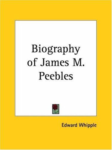 Download Biography of James M. Peebles