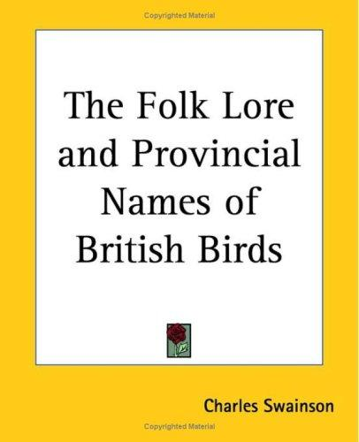 Download The Folk Lore And Provincial Names Of British Birds