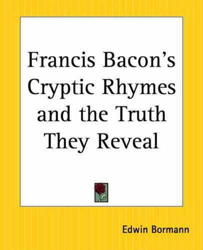 Download Francis Bacon's Cryptic Rhymes And The Truth They Reveal