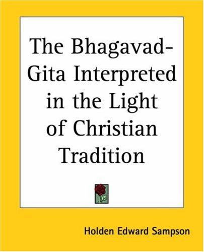 Download The Bhagavad-gita Interpreted In The Light Of Christian Tradition