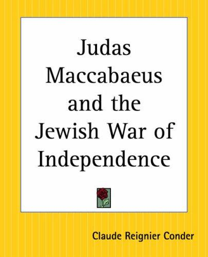 Judas Maccabaeus And The Jewish War Of Independence