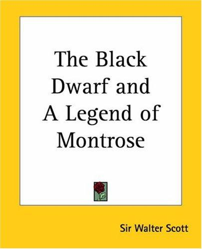 The Black Dwarf And A Legend Of Montrose