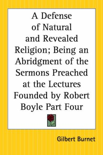 A Defense Of Natural And Revealed Religion by Burnet, Gilbert