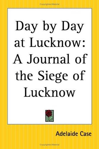 Day By Day At Lucknow