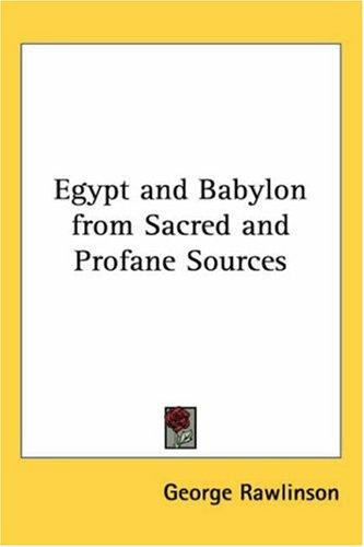 Download Egypt and Babylon from Sacred and Profane Sources