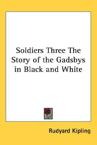 Soldiers Three The Story of the Gadsbys in Black and White