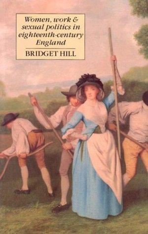 Download Women, Work & Sexual Politics in Eighteenth-Century England