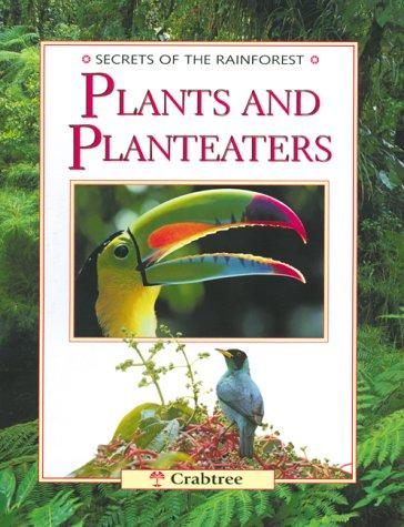 Download Plants and Planteaters (Secrets of the Rainforest)