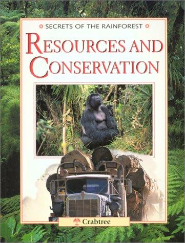 Download Resources and Conservation (Secrets of the Rainforest)