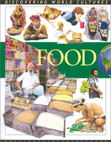 Food. (Discovering World Cultures)