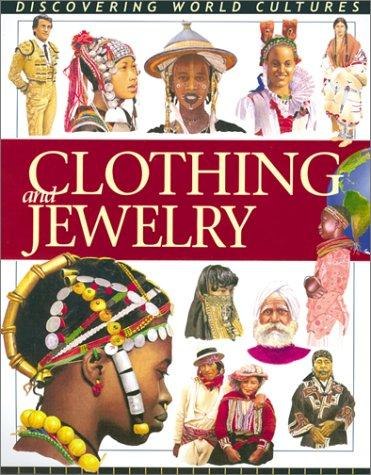 Download Clothing and Jewelry (Discovering World Cultures)