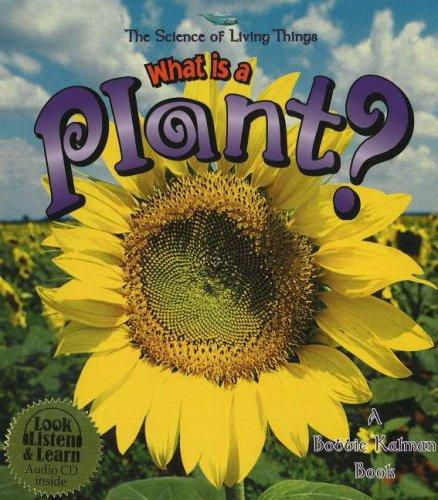 Download What Is a Plant? (The Science of Living Things)