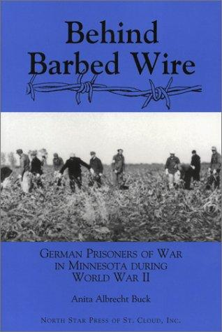 Thumbnail of Behind Barbed Wire: German Prisoner of War Camps in Minnesota