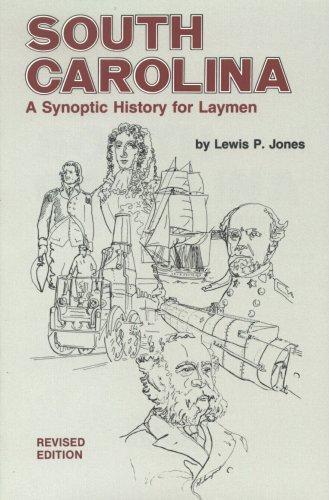 South Carolina, a synoptic history for laymen