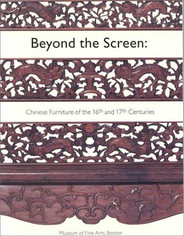 Image for Beyond The Screen: Chinese Furniture of the 16th and 17th Centuries