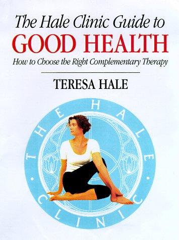 The Hale clinic guide to good health