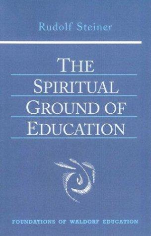 The spiritual ground of education