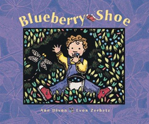 The blueberry shoe by Dixon, Ann.