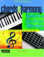A Player's Guide to Chords and Harmony: Music Theory for Real-World Musicians...
