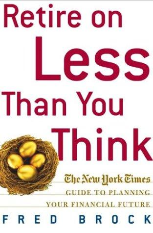 Download Retire on Less Than You Think