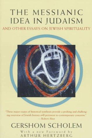 Download The messianic idea in Judaism and other essays on Jewish spirituality