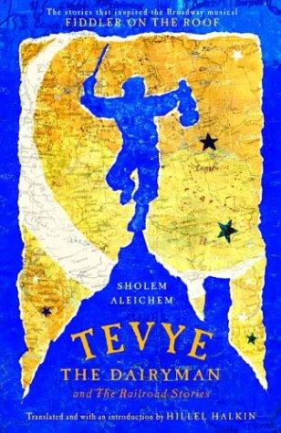 Download Tevye the Dairyman and The Railroad Stories (Library of Yiddish Classics)
