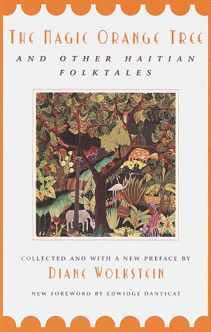 The magic orange tree, and other Haitian folktales