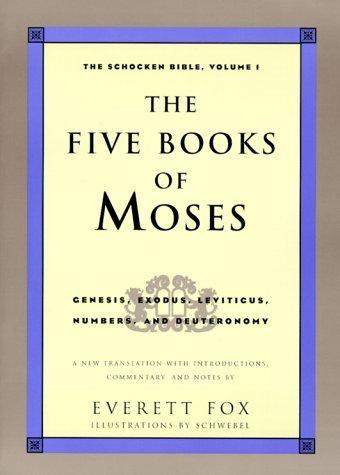 The Five Books of Moses: Genesis, Exodus, Leviticus, Numbers, Deuteronomy (The Schocken Bible, Volume 1), Fox, Everett (Translator)