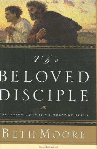 Beloved Disciple by Beth Moore
