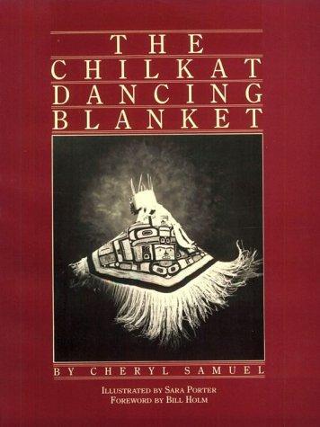 Download The Chilkat Dancing Blanket