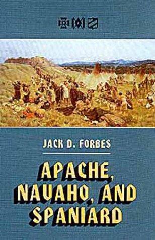 Apache, Navaho, and Spaniard