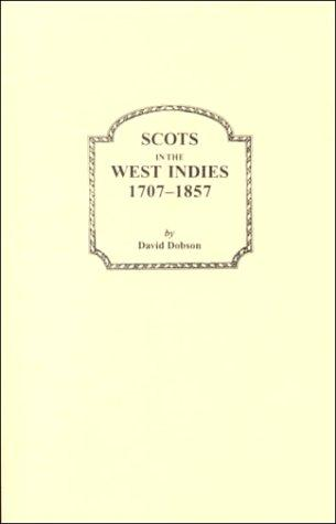 Download Scots in the West Indies, 1707-1857