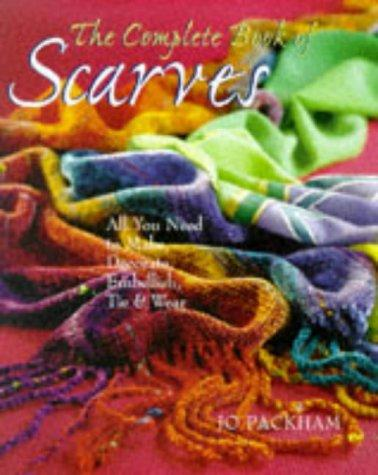 The Complete Book Of Scarves by Jo Packham