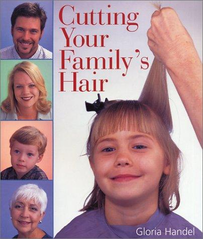 Cutting your family's hair by Gloria Handel