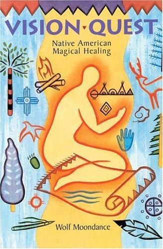 Vision Quest: Native American Magical Healing, Moondance, Wolf; Starhawk, Sky (Illustrator)
