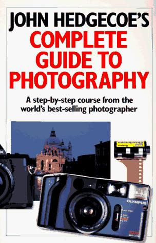 Download John Hedgecoe's Complete Guide To Photography