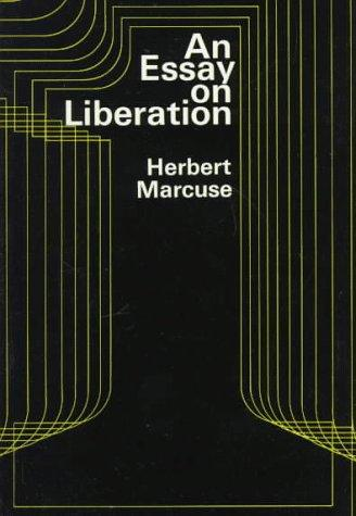 An essay on liberation by Marcuse, Herbert