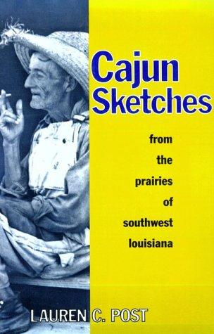 Download Cajun sketches from the prairies of southwest Louisiana