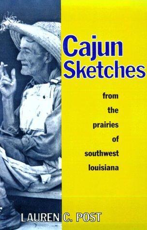 Cajun sketches from the prairies of southwest Louisiana