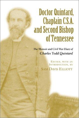 Doctor Quintard, Chaplain C.S.A. and second Bishop of Tennessee