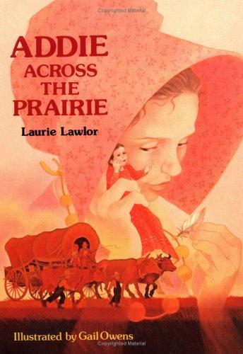 Addie Across the Prairie by Laurie Lawlor