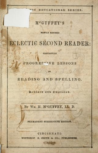 McGuffey's newly revised eclectic first –         reader …