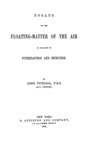 Download Essays on the floating-matter of the air in relation to putrefaction and infection