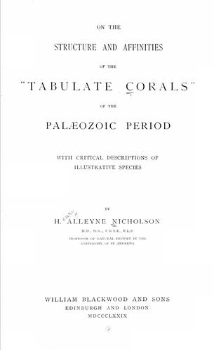 """On the structure and affinities of the """"tabulate corals"""" of the Palaeozoic period"""