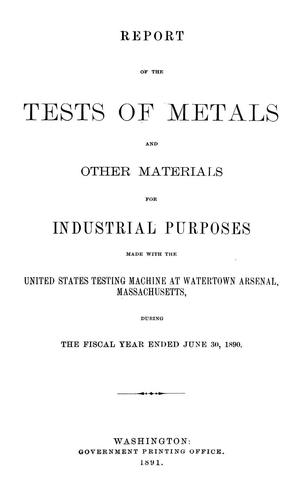 Report of the tests of metals and other materials for industrial purposes by United States. Army. Ordnance Dept.
