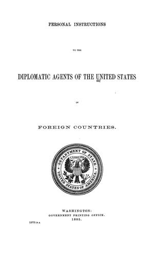 Personal instructions to the diplomatic agents of the United States in foreign countries