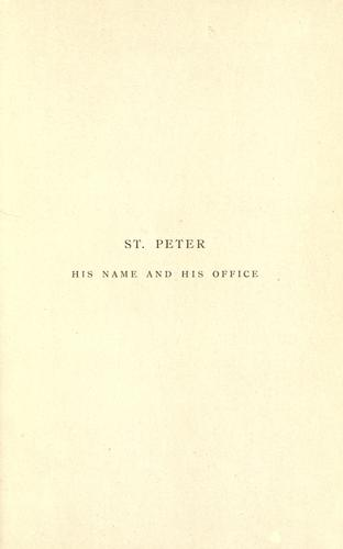 St. Peter, his name and his office by T. W. Allies
