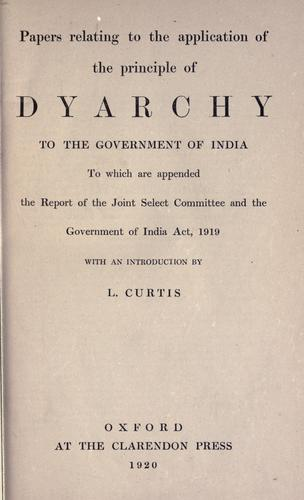 Papers relating to the application of the principle of dyarchy to the Government of India