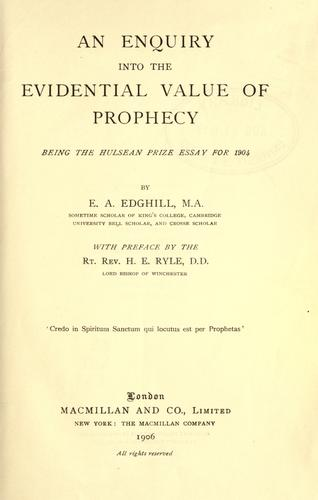An enquiry into the evidential value of prophecy.