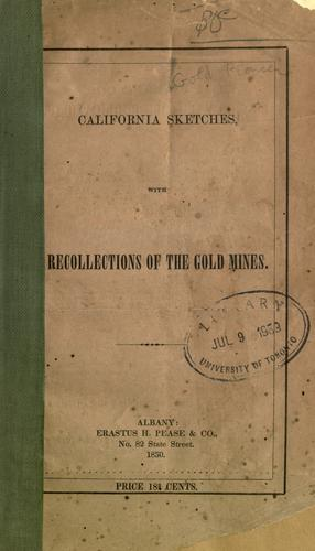 Download California sketches, with recollections of the gold mines.